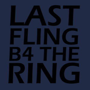Last Fling Before The Ring - Heavy Cotton 100% Cotton T Shirt Design